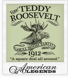 Theodore 'Teddy' Roosevelt 'Bull Moose Party' 1912 Presidential Campaign T-Shirt
